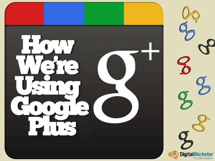 How We Use Google Plus