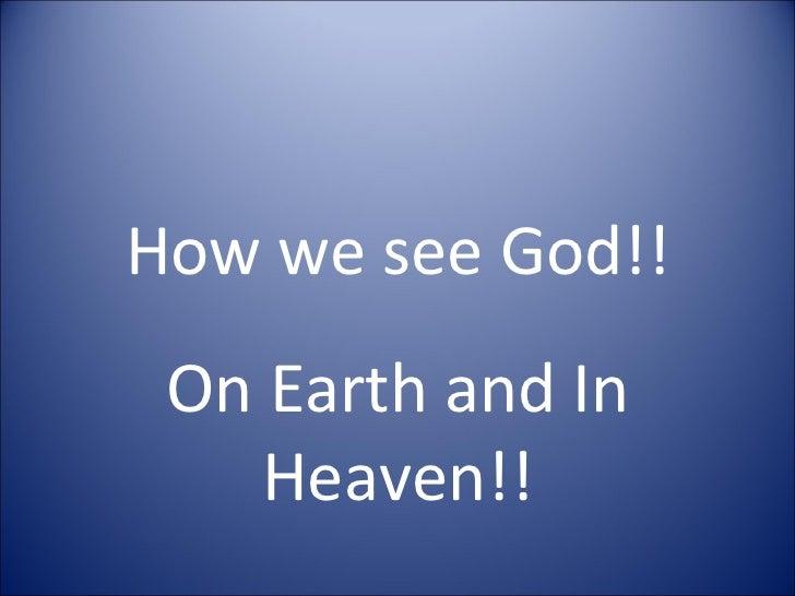 How we see god!!
