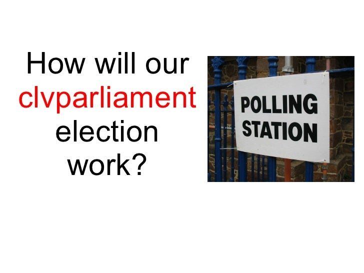 How will our  clvparliament  election work?