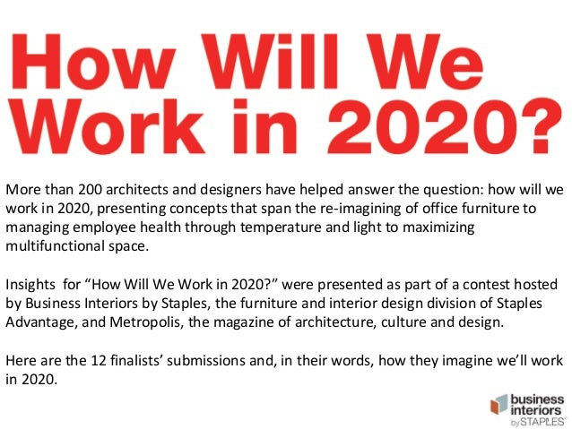 More than 200 architects and designers have helped answer the question: how will we work in 2020, presenting concepts that...