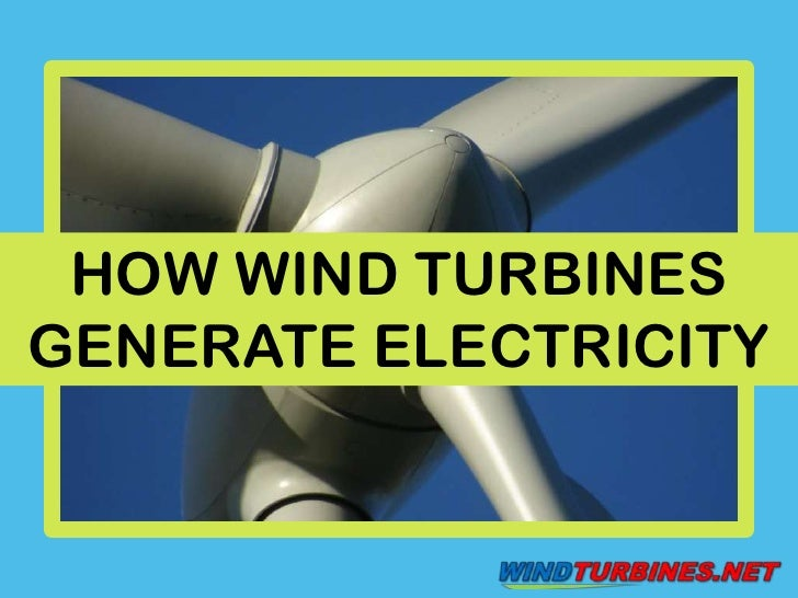 HOW WIND TURBINES GENERATE ELECTRICITY<br />