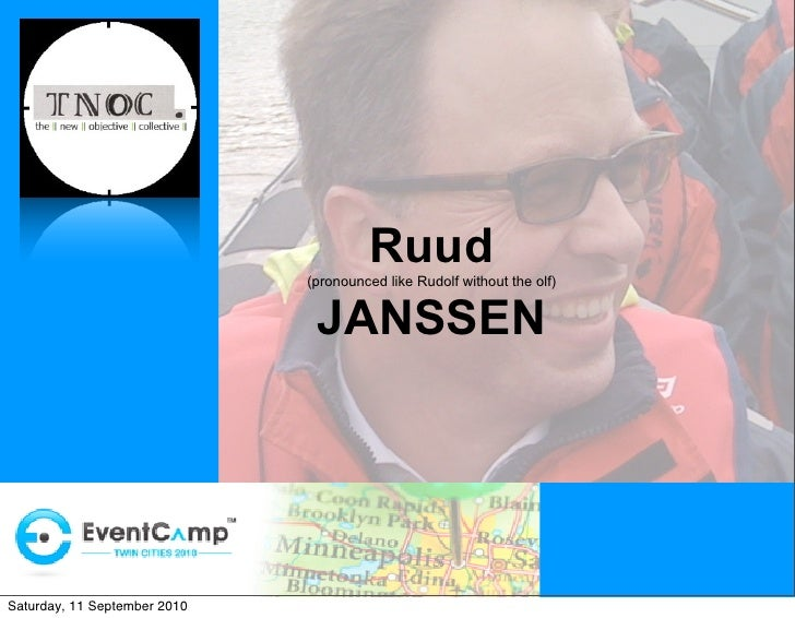Ruud                               (pronounced like Rudolf without the olf)                                  JANSSEN     S...