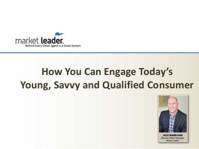 How You Can Engage Today's Young, Savvy and Qualified Consumer