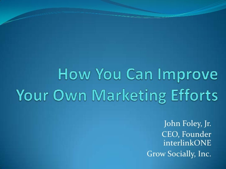 How You Can Improve Your Marketing Efforts