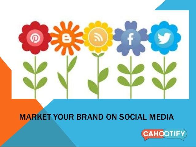 Market your brand on social media