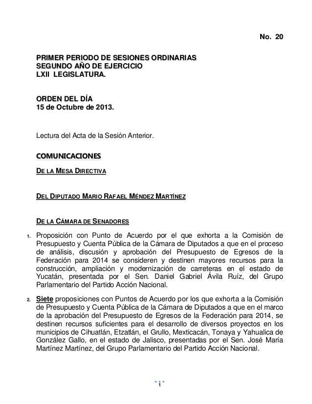PROYECTO Octubre 15 de 2013  No. 20 PRIMER PERIODO DE SESIONES ORDINARIAS SEGUNDO AÑO DE EJERCICIO LXII LEGISLATURA. ORDEN...