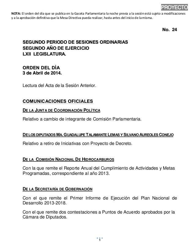 NOTA: El orden del día que se publica en la Gaceta Parlamentaria la noche previa a la sesión está sujeto a modificaciones ...