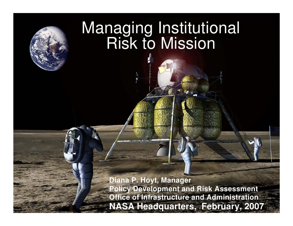 Managing Institutional  Risk to Mission   Diana P. Hoyt, Manager   Policy Development and Risk Assessment   Office of Infr...