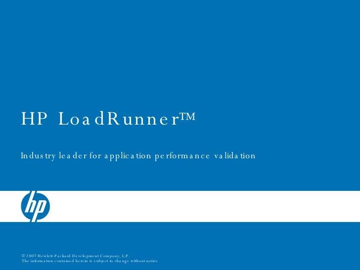 HP LoadRunner ™ Industry leader for application performance validation