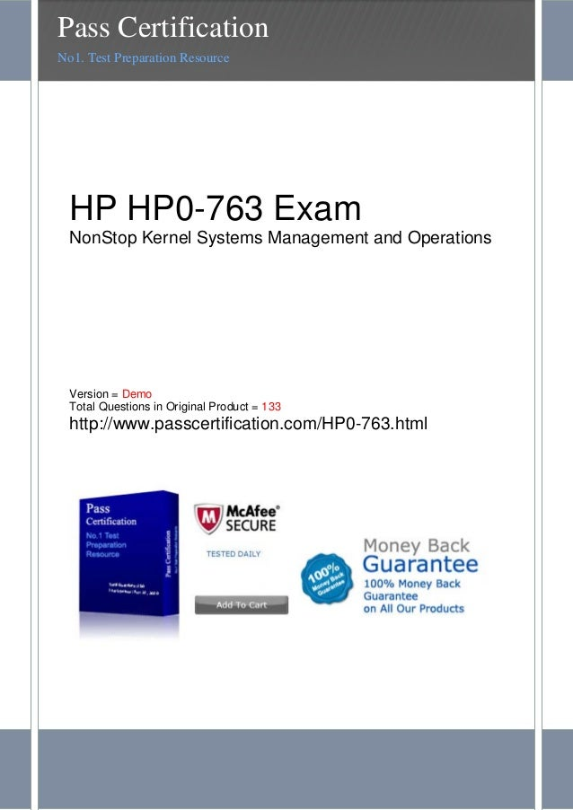 HP HP0-763 ExamNonStop Kernel Systems Management and OperationsVersion = DemoTotal Questions in Original Product = 133http...