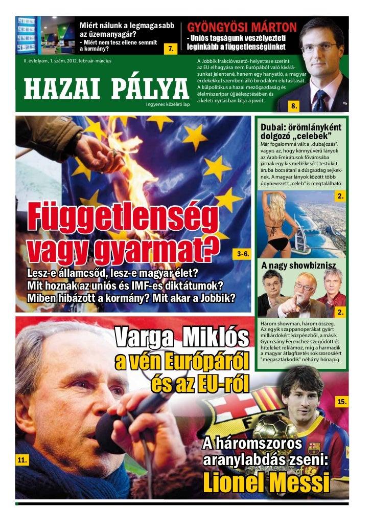 HAZAI PÁLYA                 Miért nálunk a legmagasabb                           II. évfolyam, 1. szám, 2012. február-márc...