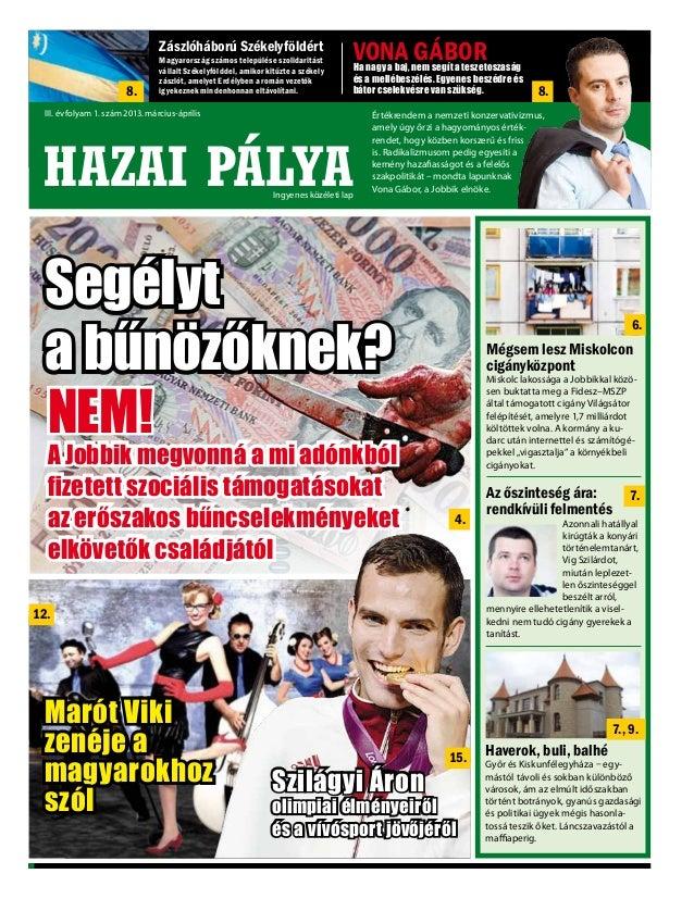 HAZAI PÁLYA                     Zászlóháború Székelyföldért                             I. évfolyam 2. szám 2011. november...