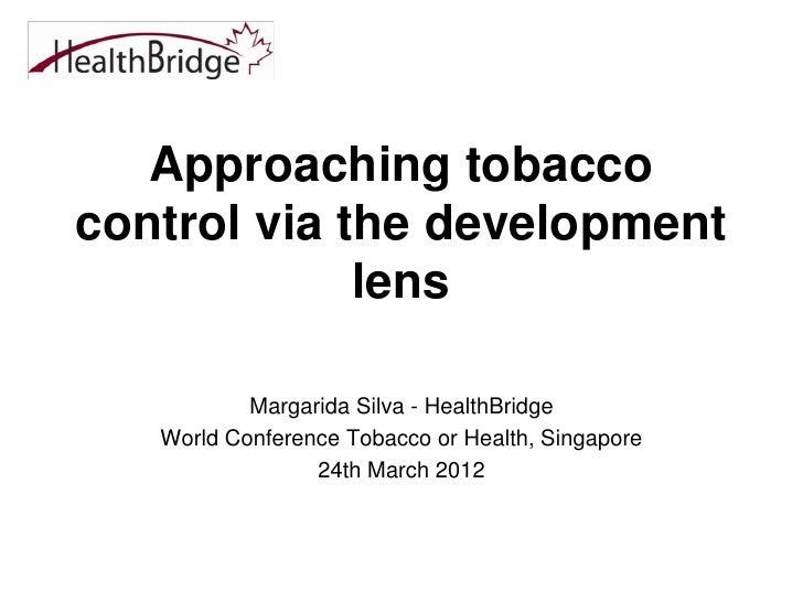Hp6 4 approaching tobacco control via the 'development' lens- margarida silva