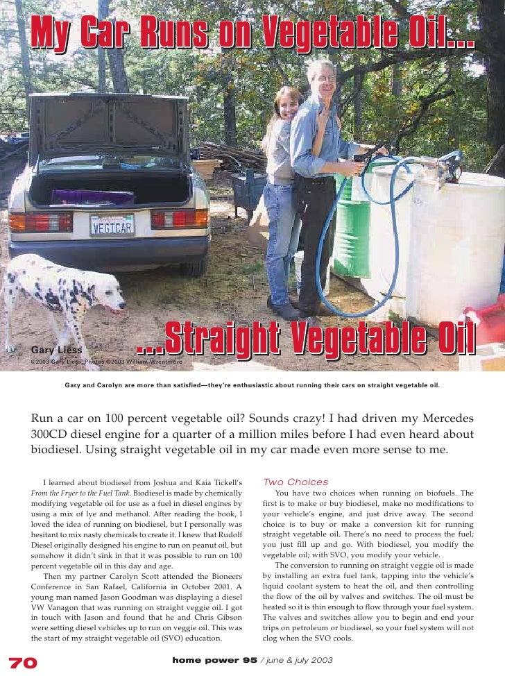 My Car Runs on Vegetable Oil... Gary Liess                       ...Straight Vegetable Oil ©2003 Gary Liess, Photos ©2003 ...
