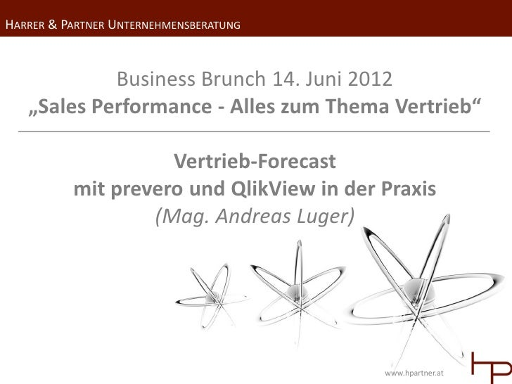 "HARRER & PARTNER UNTERNEHMENSBERATUNG            Business Brunch 14. Juni 2012   ""Sales Performance - Alles zum Thema Vert..."
