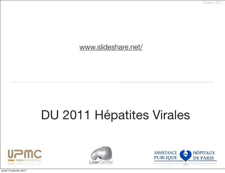 13 janv. 2011                              www.slideshare.net/                        DU 2011 Hépatites Virales           ...