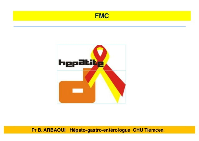 FMC Pr B. ARBAOUI Hépato-gastro-entérologue CHU Tlemcen