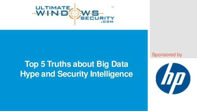 Sponsored by  Top 5 Truths about Big Data Hype and Security Intelligence