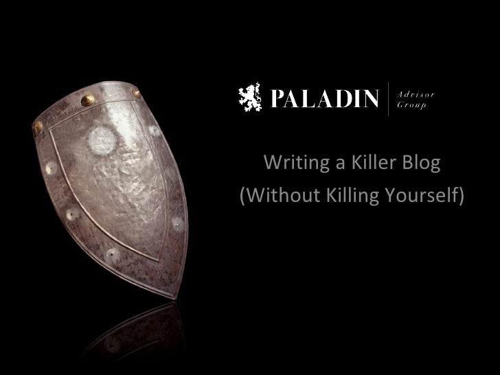 Writing a Killer Blog (Without Killing Yourself)
