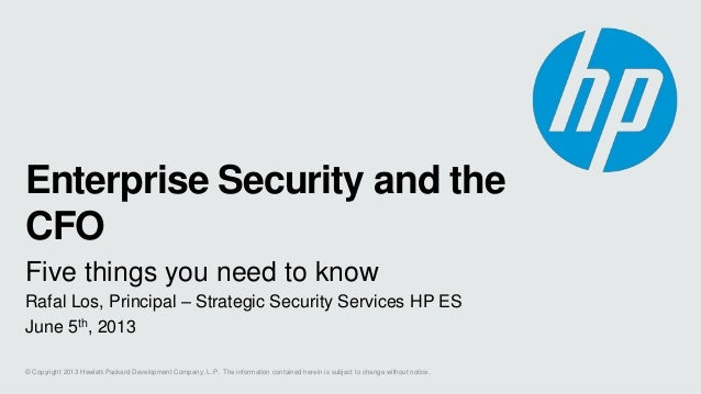 5 Things CFOs Need to Know About Enterprise Security - HP CFO Summit 2013