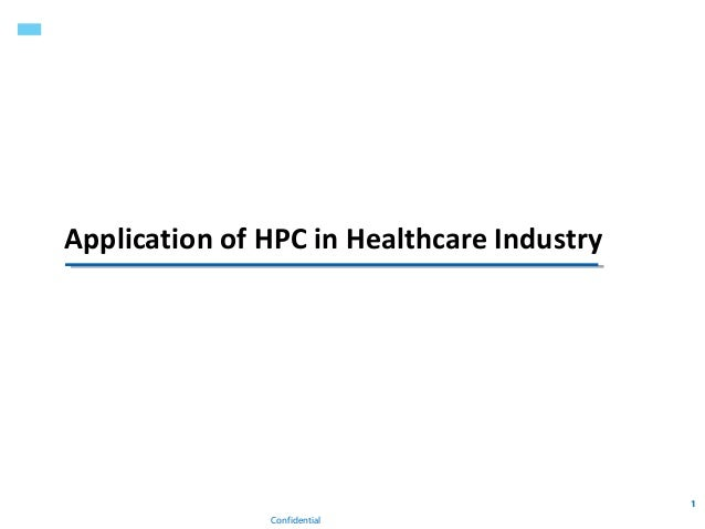 Application of HPC in Healthcare Industry                                            1               Confidential