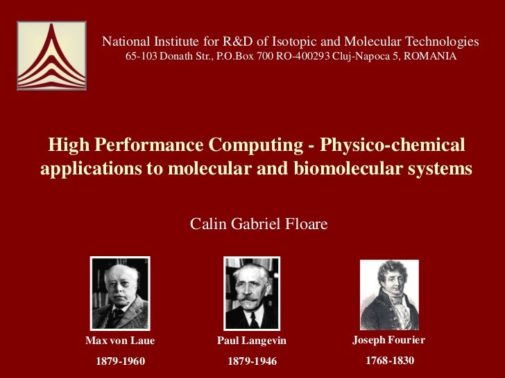 National Institute for R&D of Isotopic and Molecular Technologies           65-103 Donath Str., P.O.Box 700 RO-400293 Cluj...