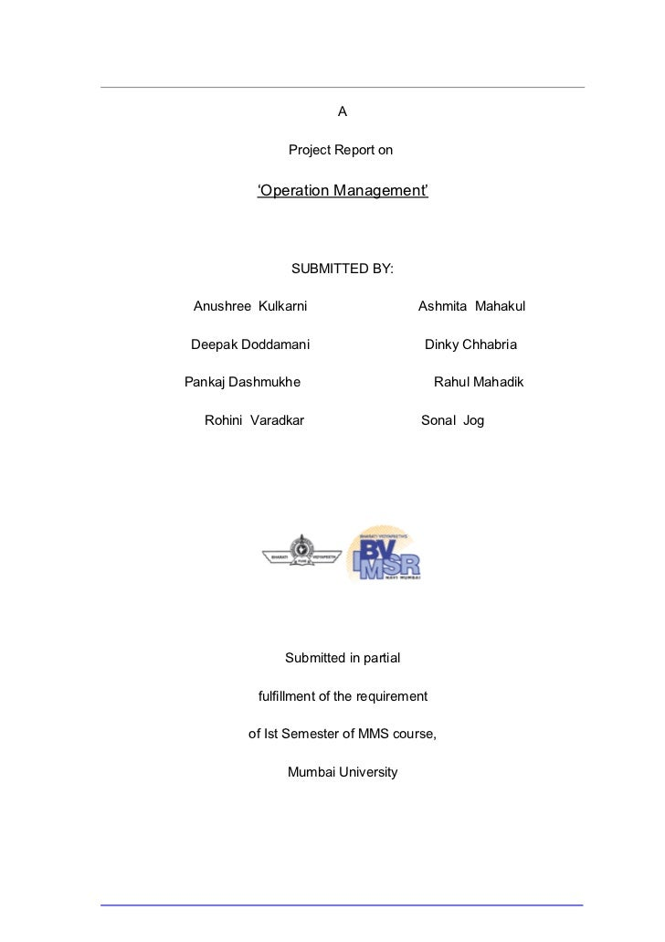 A                 Project Report on             'Operation Management'                   SUBMITTED BY:   Anushree Kulkarni...