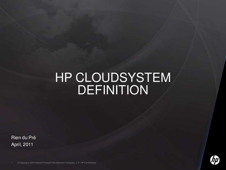 Rien du Pré<br />April, 2011<br />HP Cloudsystem definition<br />