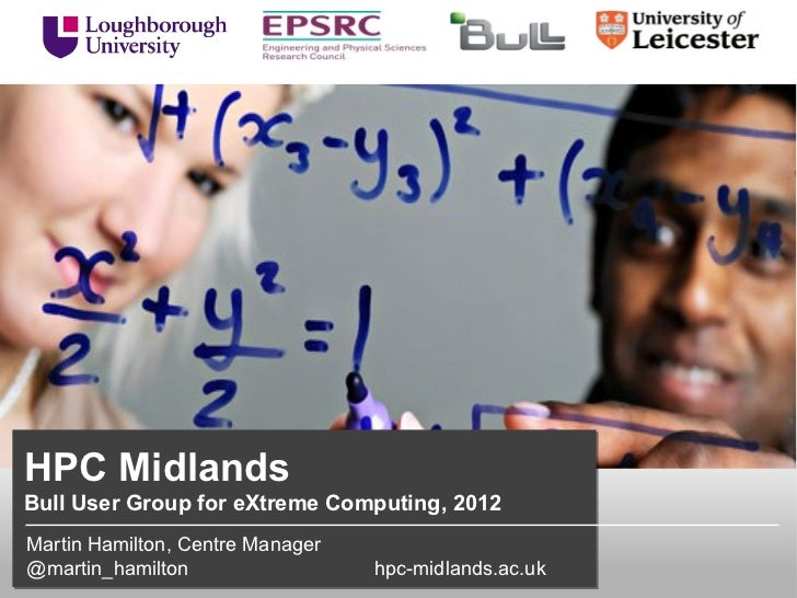HPC Midlands - Update for Bull eXtreme Computing User Group 2012 meeting
