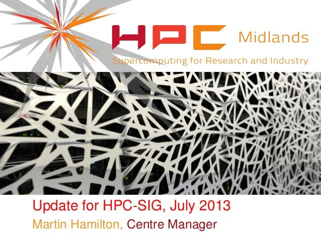 Update for HPC-SIG, July 2013