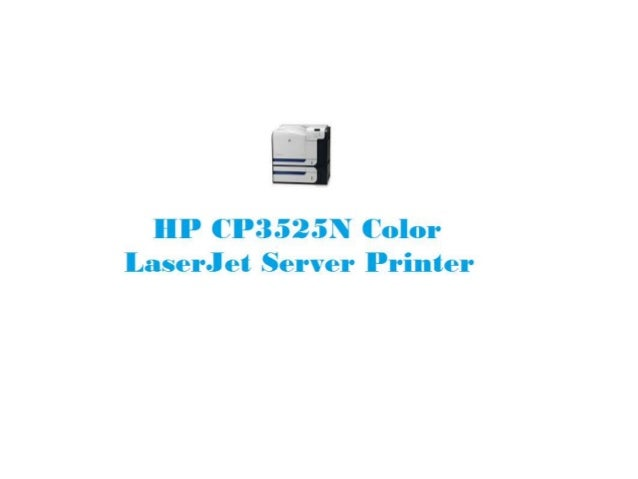 Hp cp3525 n color laserjet server printer.ppt