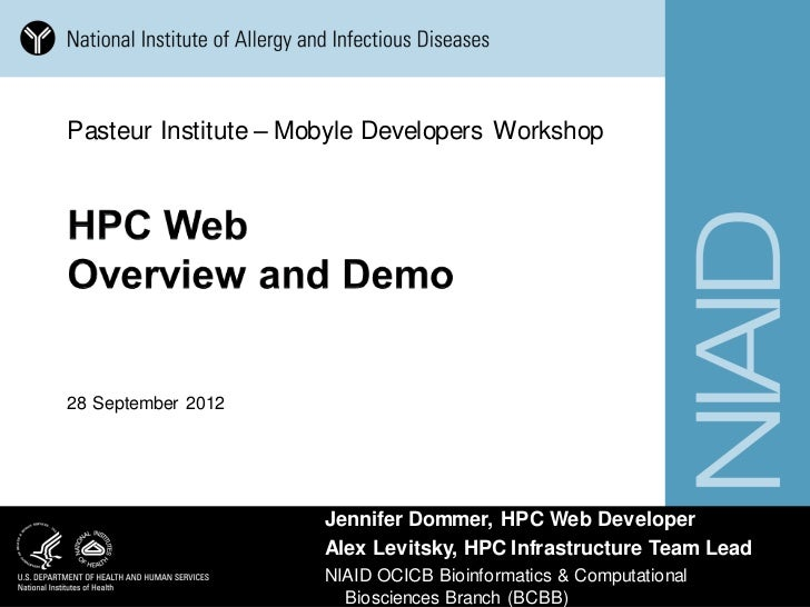 Pasteur Institute – Mobyle Developers Workshop28 September 2012                      Jennifer Dommer, HPC Web Developer   ...