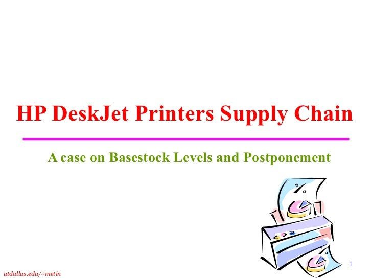 hp printer supply chain case study Hewlett-packard: deskjet printer supply chain coordinated product and supply chain design.