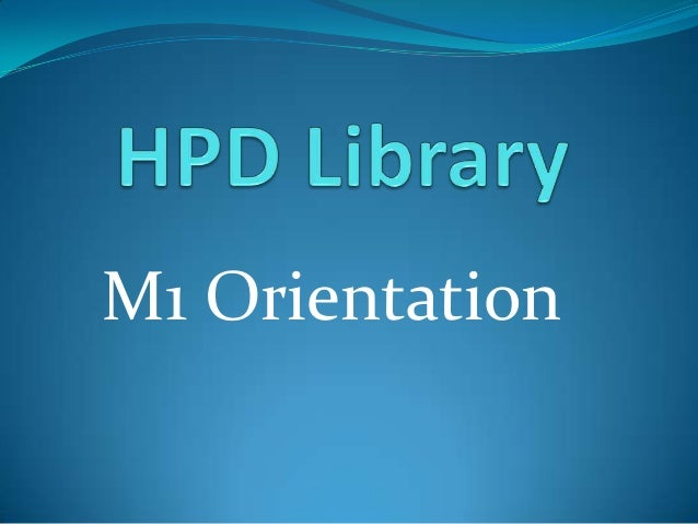 Hpd Library Orientation.ppt
