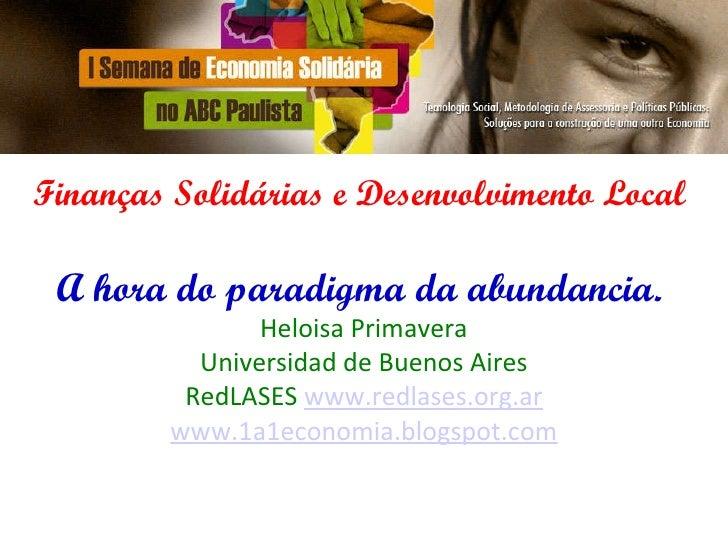 I Semana da Economia Solidária no ABC Paulista São Paulo, Brasil, 26-30 Setembro 2011 Finanças Solidárias e Desenvolviment...