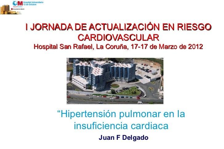 I JORNADA DE ACTUALIZACIÓN EN RIESGO             CARDIOVASCULAR      Hospital San Rafael, La Coruña, 17-17 de Marzo de 201...