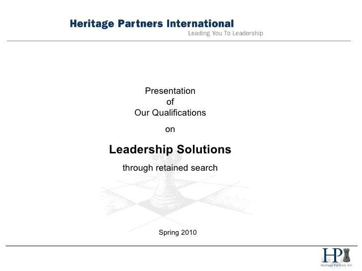 Presentation of Our Qualifications on Leadership Solutions through retained search Spring 2010