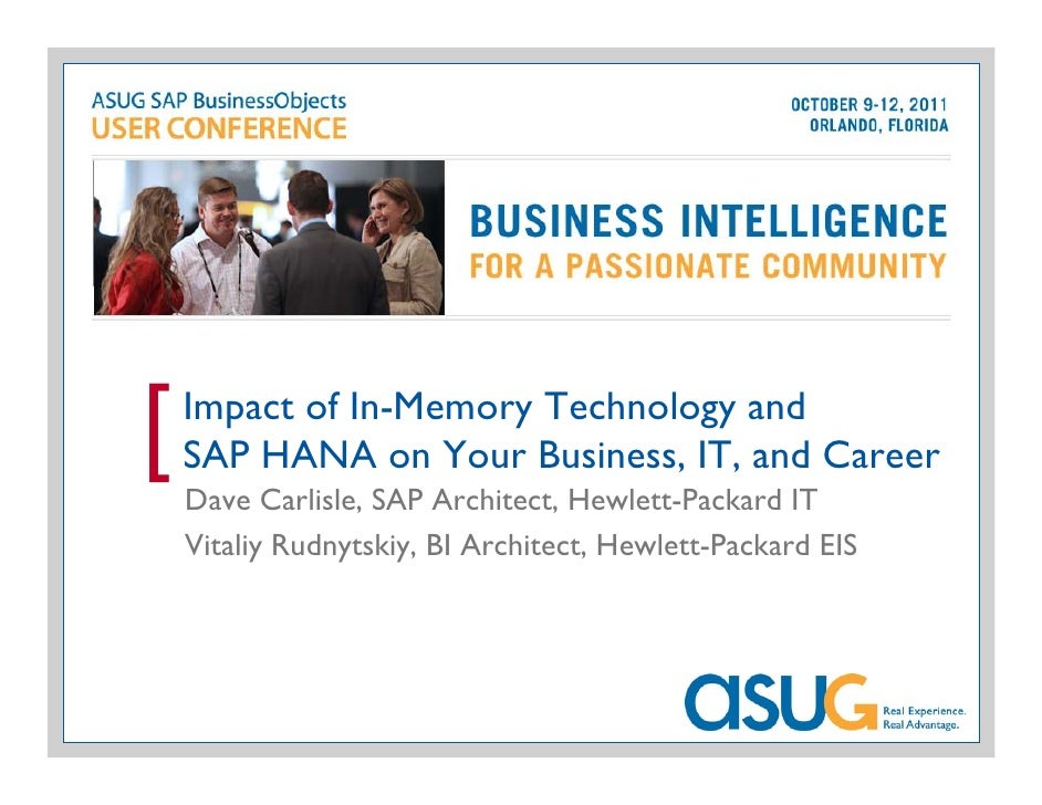 Impact of In-Memory Technology and[   SAP HANA on Your Business, IT, and Career    Dave Carlisle, SAP Architect, Hewlett-P...