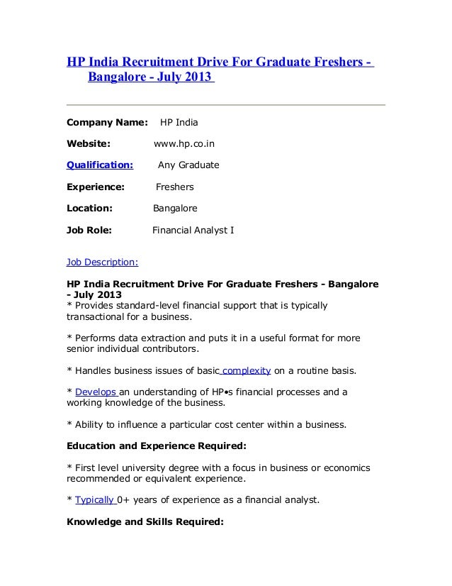 HP India Recruitment Drive For Graduate Freshers - Bangalore - July 2013 Company Name: HP India Website: www.hp.co.in Qual...