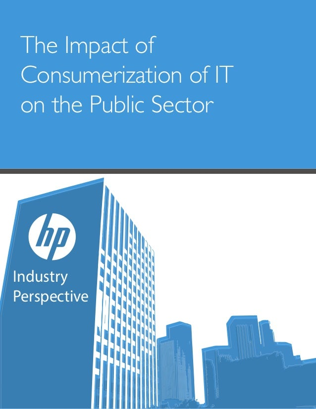 The Impact of Consumerization of IT on the Public Sectorwww.govloop.com 1 Industry Perspective The Impact of Consumerizati...