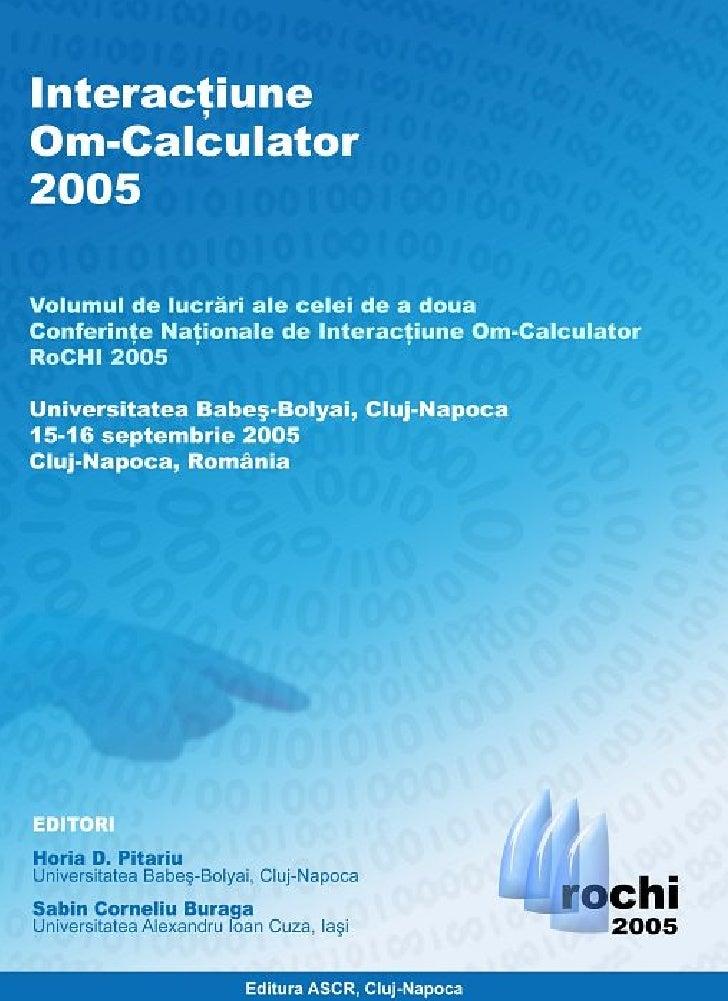 Volumul de lucrari ale Conferintei Nationale de Interactiune Om-Calculator -- RoCHI 2005