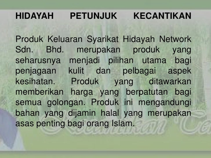 HIDAYAH     PETUNJUK       KECANTIKANProduk Keluaran Syarikat Hidayah NetworkSdn. Bhd. merupakan produk yangseharusnya men...