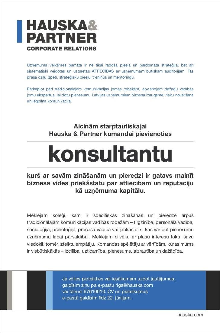 Uzņēmuma veiksmes pamatā ir ne tikai radoša pieeja un pārdomāta stratēģija, bet arīsistemātiski veidotas un uzturētas ATTI...