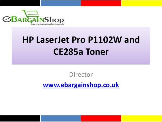 HP LaserJet Pro P1102W and CE285a Toner Director www.ebargainshop.co.uk