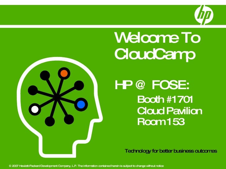 Welcome To CloudCamp HP @ FOSE:  Booth #1701 Cloud Pavilion Room 153