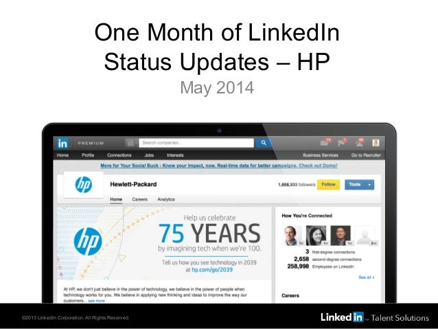 One Month of LinkedIn Status Updates – HP May 2014 ©2013 LinkedIn Corporation. All Rights Reserved.