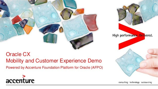 Oracle CX Mobility and Customer Experience Demo Powered by Accenture Foundation Platform for Oracle (AFPO)