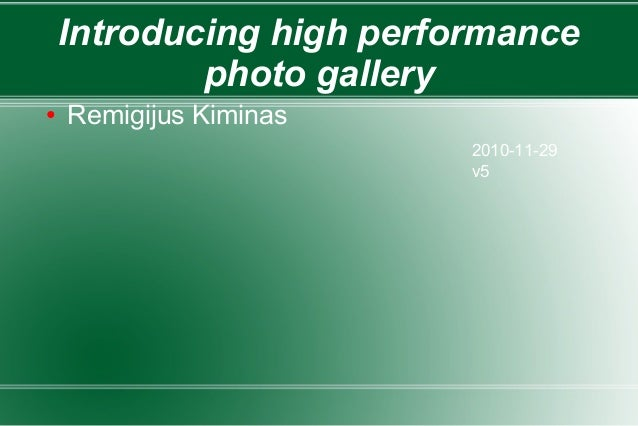 Introducing high performance photo gallery ● Remigijus Kiminas 2010-11-29 v5