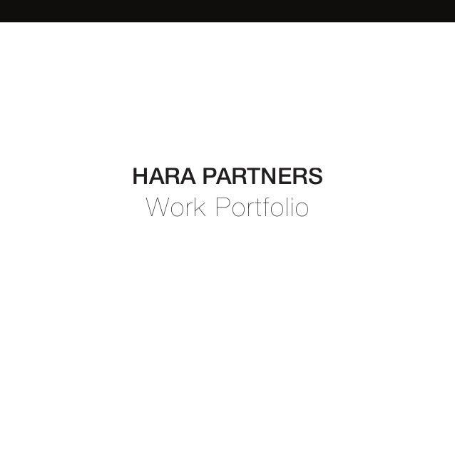 HARA PARTNERS  Work Portfolio