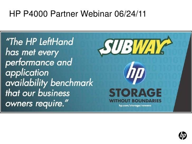 HP P4000 Partner Webinar 06/24/11<br />